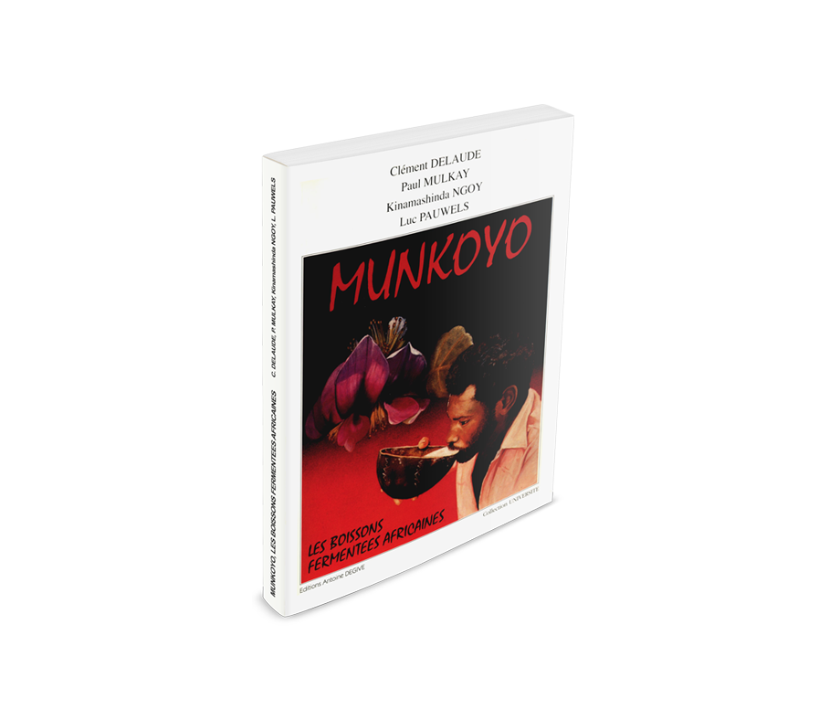 <strong>Munkoyo, les boissons fermentées africaines </strong><br/> Clément Delaude, Paul Mulkay, Kinamashinda Ngoy and Luc Pauwels